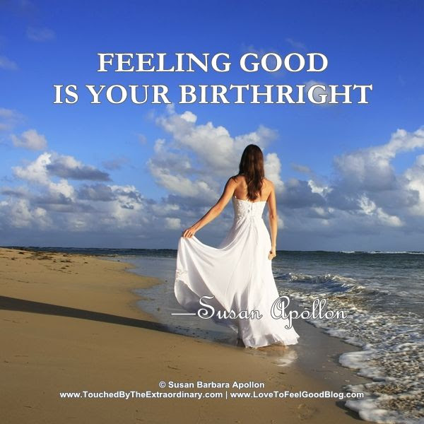 Feeling Good Is Your Birthright.