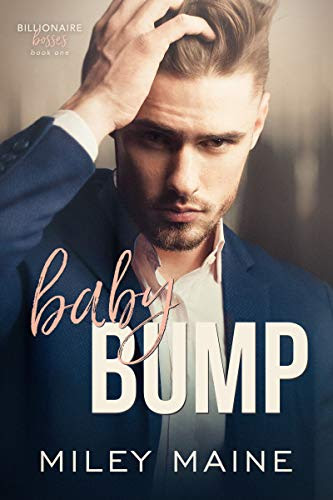 Cover for 'Baby Bump (Billionaire Bosses Book 1)'