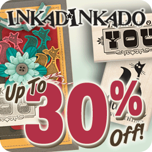 Inkadinkado Is up to 30% Off!
