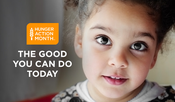 HUNGER ACTION MONTH - THE GOOD                                   YOU CAN DO TODAY