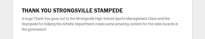 THANK YOU STRONGSVILLE STAMPEDE A huge Thank You goes out to the Strongsville High School Sports...