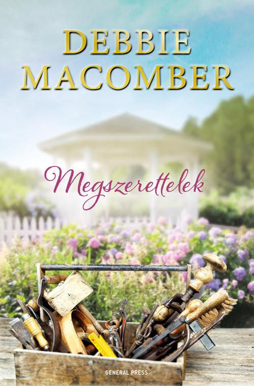Debbie Macomber: Megszerettelek