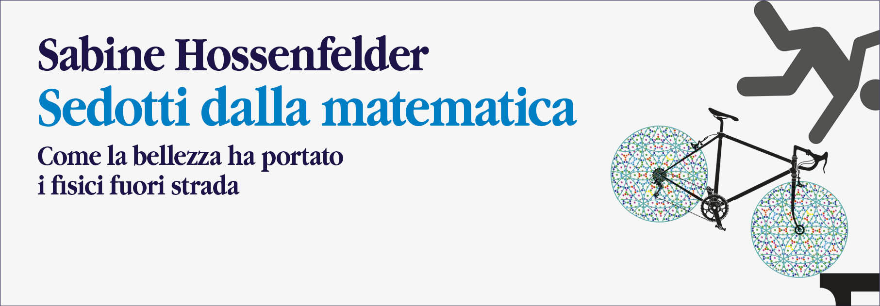 Sabine Hossenfelder - Sedotti dalla matematica