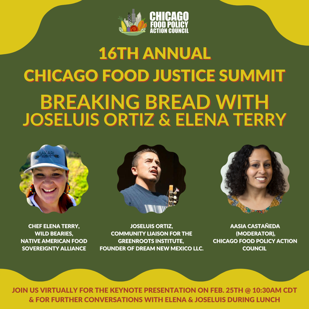 16th Annual Chicago Food Justice Summit - Starts Friday, you're invited - Breaking bread with Joseluis Ortiz & Elena Terry