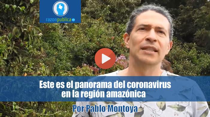 Este-es-el-panorama-del-coronavirus-en-la-region-amazonica-Pablo-Montoya-Director-de-Sinergias-