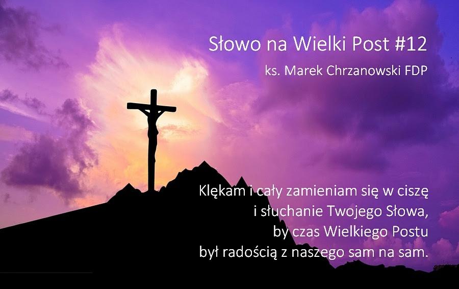 Słowo na Wielki Post – Druga Niedziela Wielkiego Postu – Ks. Marek  Chrzanowski FDP – MISERICORS – Codzienna aplikacja Miłosierdzia