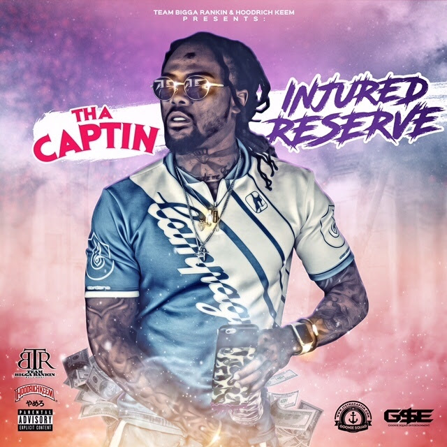 Tha Captin - Injured Reserve hosted by Bigga Rankin and HoodRich Keem