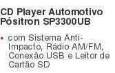 CD Player Automotivo Pósitron SP3300UB com Sistema Anti-Impacto, Rádio AM/FM, Conexão USB e Leitor de Cartão SD