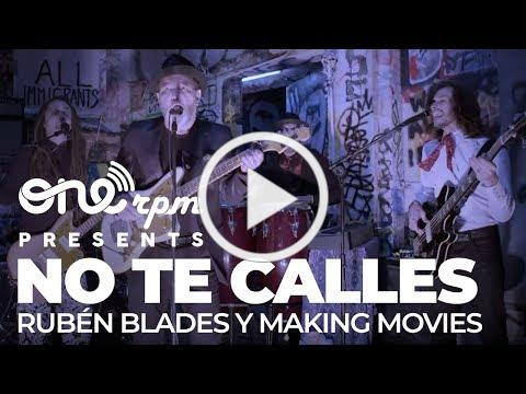 No te calles [OFFICIAL VIDEO] - Rubén Blades y Making Movies