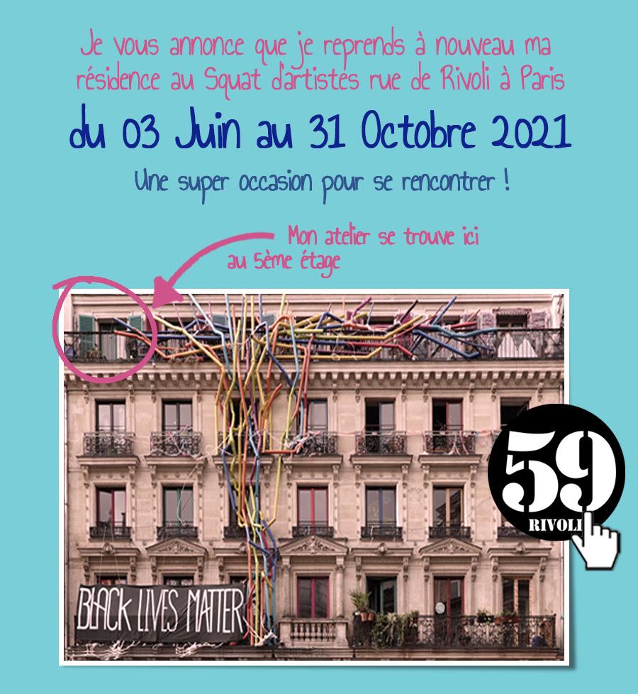 Je vous annonce que je reprends à nouveau ma résidence au Squat d'artistes rue de Rivoli à Paris du 03 Juin au 31 Octobre 2021