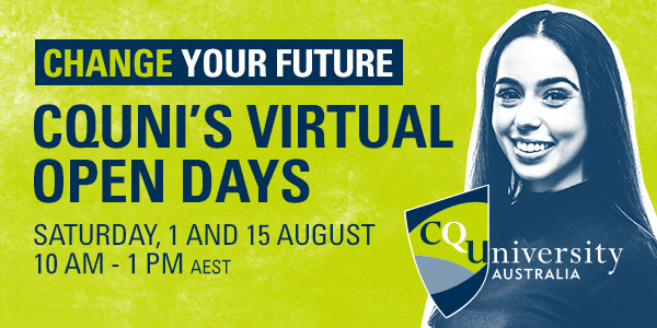 CHANGE YOUR FUTURE CQUNI'S VIRTUAL OPEN DAYS