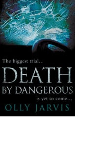 Death by Dangerous by Olly Jarvis