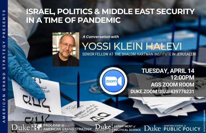 Israeli politics and Middle East security during the coronavirus pandemic @ https://duke.zoom.us/j/439776231