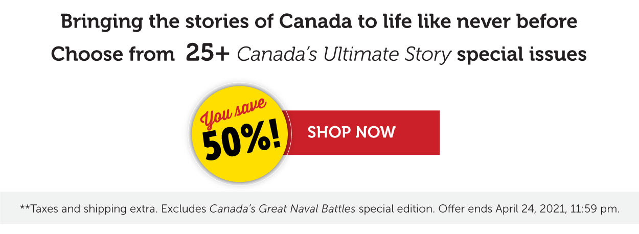 50% off Canada's Ultimate Story back issues