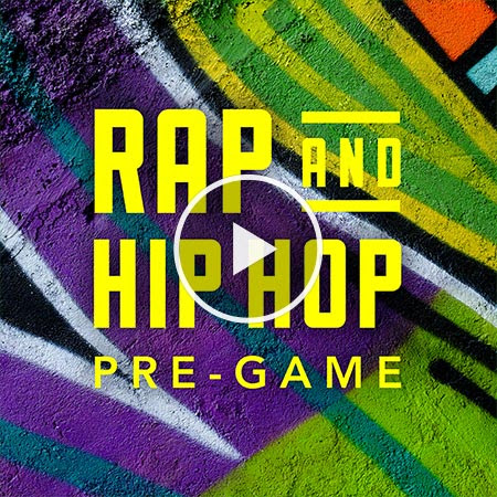 Rap & Hip Hop Pre-Game