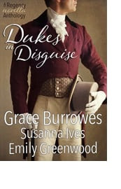 Dukes in Disguise by Grace Burrowes, Susanna Ives, and Emily Greenwood