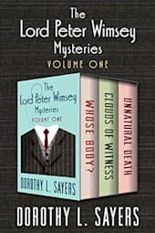The Lord Peter Wimsey Mysteries: Volume One
