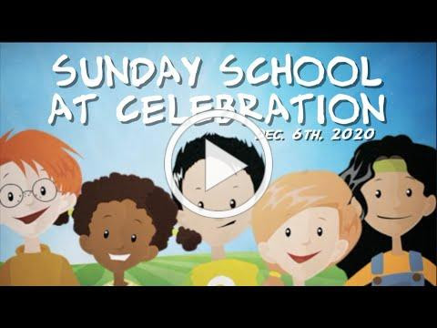 Sunday School at Celebration - December 6th, 2020