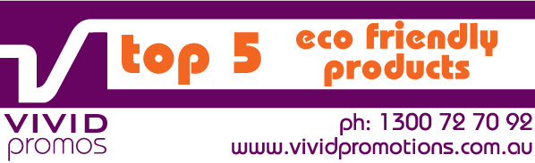 Vivid Promotions Eco Friendly Products