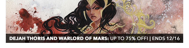 Dynamite Dejah Thoris and Warlord of Mars Sale: up to 75% off! | Ends 12/16