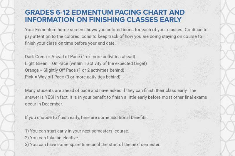 GRADES 6-12 EDMENTUM PACING CHART AND INFORMATION ON FINISHING CLASSES EARLY Your Edmentum home...