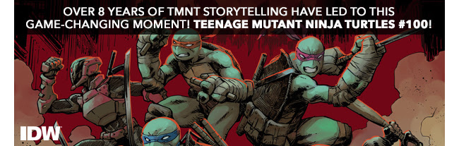 Over 8 years of TMNT storytelling have led to this game-changing moment! Teenage Mutant Ninja Turtles #100!