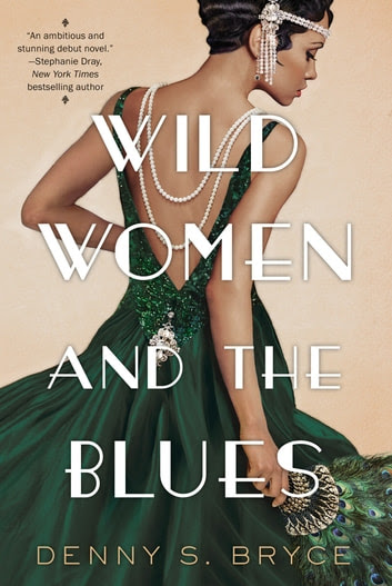 Wild Women and the Blues by Denny S. Bryce