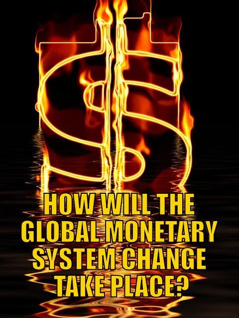 Global Monetary System Change