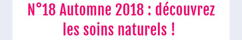 N°18 Automne 2018 : découvrez les soins naturels !