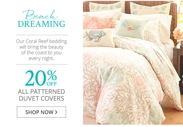 Beach dreaming: 20% off all patterned duvet covers.  Show now.