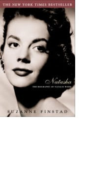 Natasha: The Biography of Natalie Wood by Suzanne Finstad