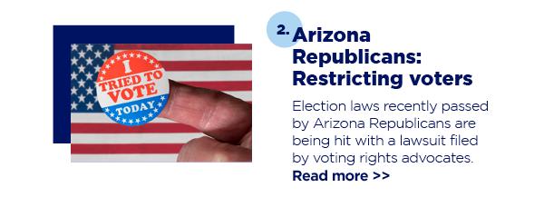 2. Arizona Republicans: Restricting voters