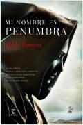 portada_mi-nombre-es-penunmbra_pablo-barrera_201411271435.jpg