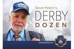 Steve Haskin's Derby Dozen