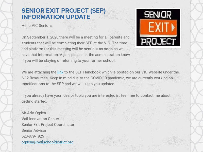 SENIOR EXIT PROJECT (SEP) INFORMATION UPDATE Hello VIC Seniors, On September 1, 2020 there will...