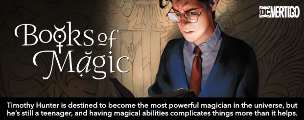 Books of Magic (2018-) #1 Timothy Hunter may be destined to become the most powerful magician in the universe, but he's still a teenager, and having magical abilities complicates things more than it helps.