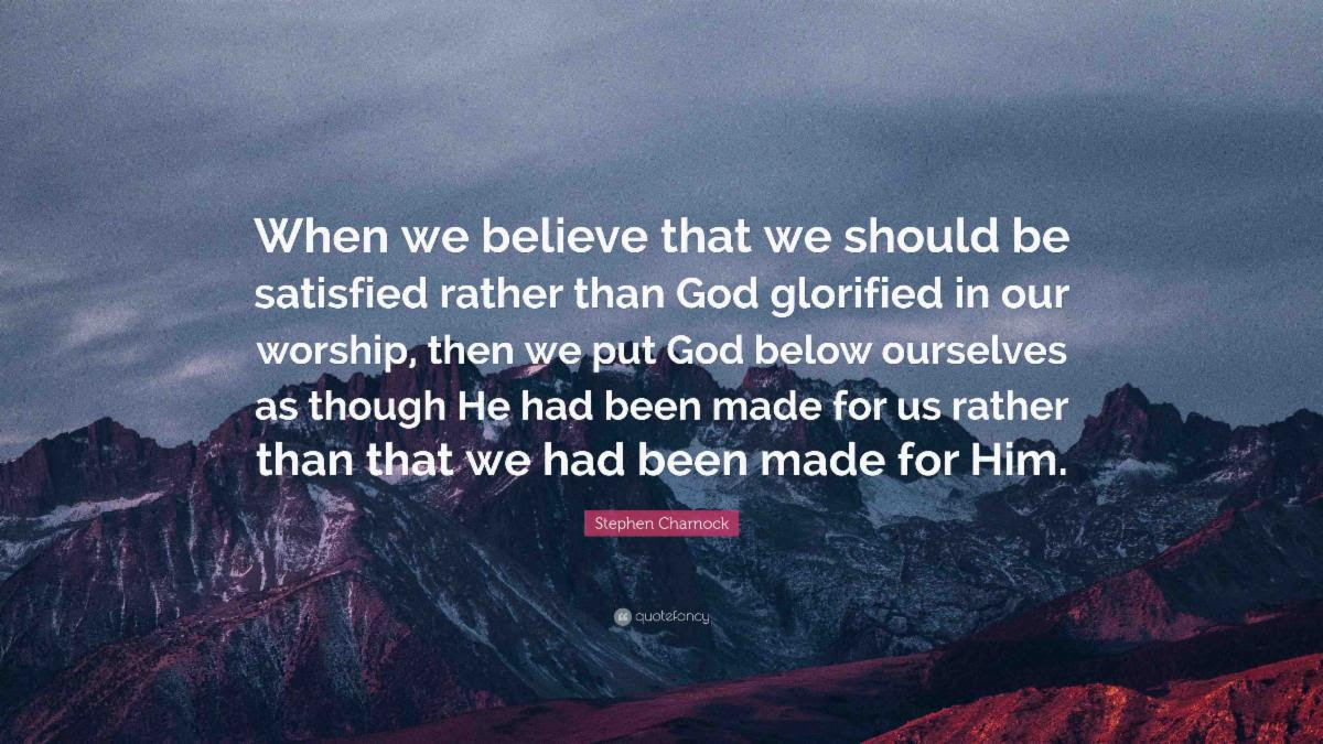 Stephen Charnock Puritan Quote - Self Above God In Anything Is Idolatry