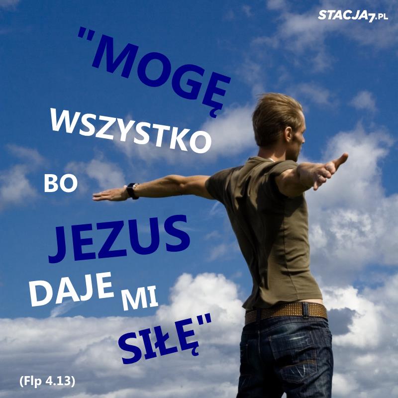 MogÄ™ wszystko dziÄ™ki Jezusowi! #Jezus #Chrystus #wiara | Wiara, Cytaty, Memy