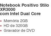 Notebook Positivo Stilo XR3000 com Intel Dual Core Memória 2GB HD de 320GB Gravador de DVD