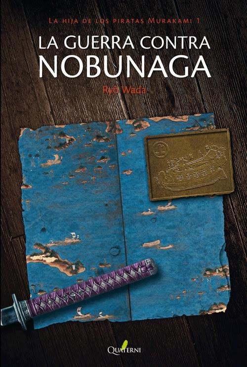 LA GUERRA CONTRA NOBUNAGA. La hija de los piratas Murakami 1