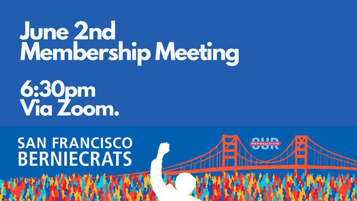 SF Berniecrats monthly meeting @ Online via Zoom