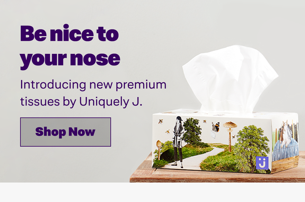 Be nice to your nose. Introducing new premium tissues by Uniquely J.