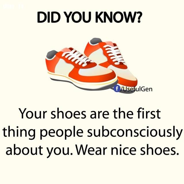 1. Đôi giày là ấn tượng đầu tiên trong tiềm thức của mọi người về bạn. Vì vậy, hãy mang đôi giày đẹp nhé.,sự thật thú vị,sự thật đáng kinh ngạc,những điều thú vị trong cuộc sống,có thể bạn chưa biết