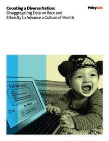 Cover for Counting a Diverse Nation: Disaggregating Data on Race and Ethnicity to Advance a Culture of Health