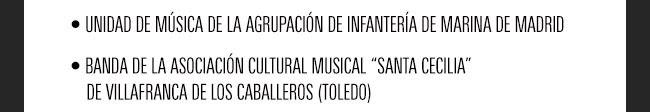 """Unidad de Música de la agrupación de infanterá de marina de Madrid / Banda de la Asociación cultural  Musical """" Santa Cecillia"""" de Villafranca de los caballeros (Toledo)"""