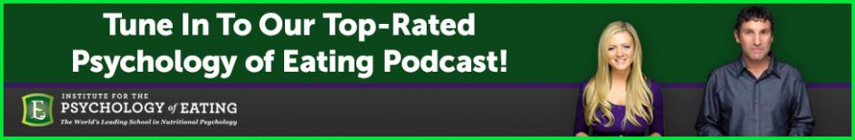 Tune in to Our Top-Rated Psychology of Eating Podcast