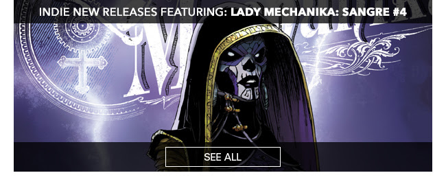 Indie New Releases featuring  Lady Mechanika: Sangre $4 See All