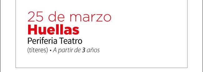 25 de marzo. Huellas. Periferia Teatro (títeres) A partir de 3 años
