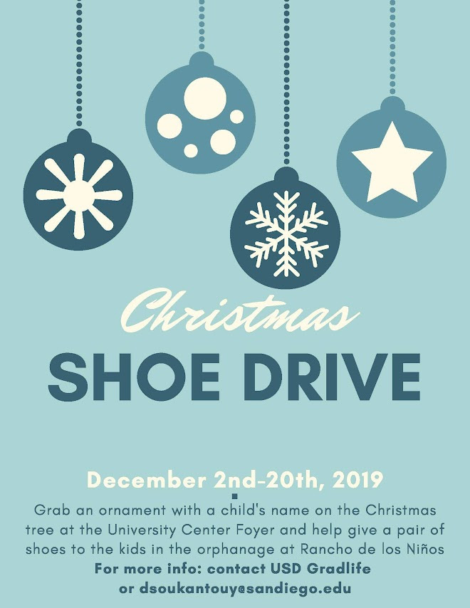 Christmas Shoe Drive, Dec 2-20, pick a person to donate to from the Christmas Tree in the UC Forums, drop off donations by Dec 20 in UC 205