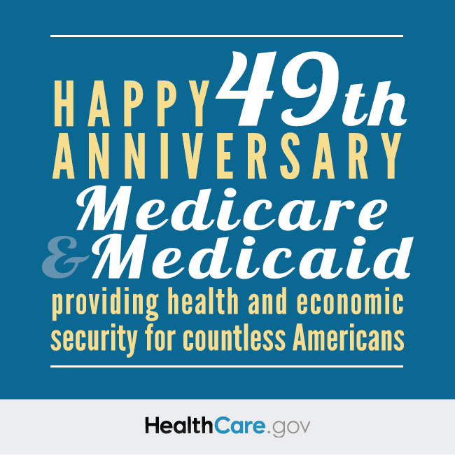 Happy 49th Anniversary Medicare & Medicaid, providing health and economic security for millions of Americans